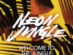 Welcome To The Jungle歌詞_Neon JungleWelcome To The Jungle歌詞